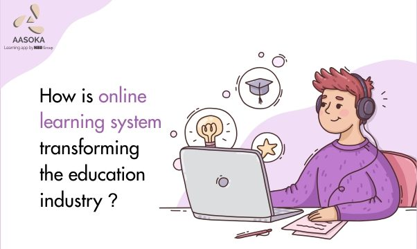 How is online learning system transforming the education industry?